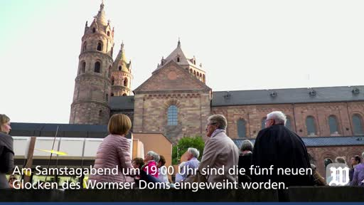 Worms: Premiere der neuen Domglocken